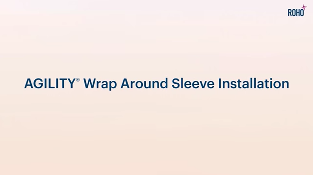 ROHO AGILITY-Wrap Around Sleeve Installation.